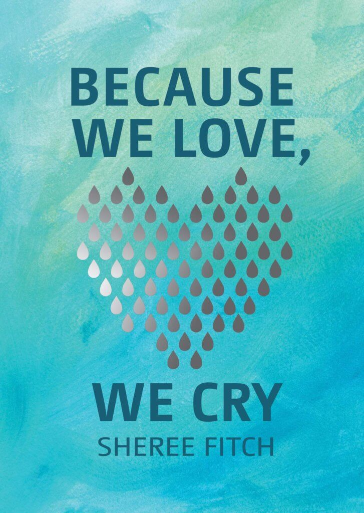 Because We Love, We Cry